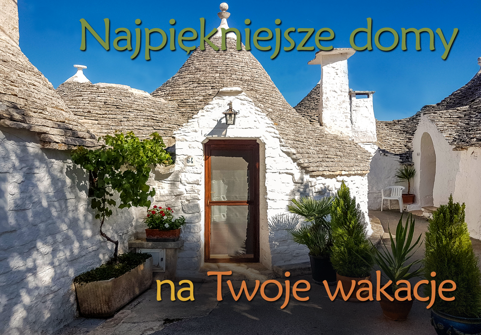 Najlepsze domy na Twoje wakacje