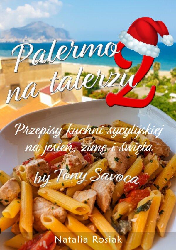 Palermo na talerzu 2 - przepisy kuchni sycylijskiej na jesień, zimę i święta (eBook)