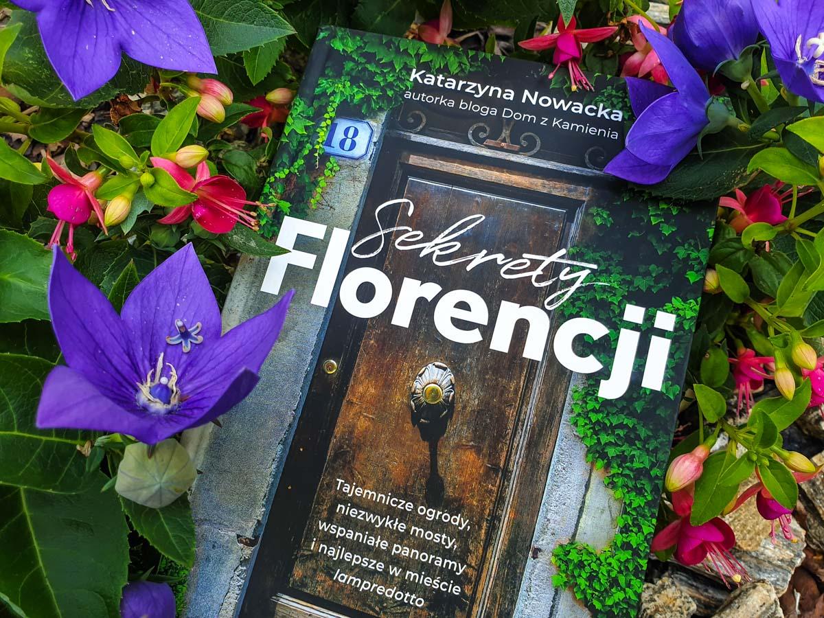 """""""Sekrety Florencji"""" - spacerem po tajemniczych zakątkach stolicy Toskanii. Recenzja"""